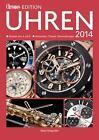Chronos Edition Uhren 2014 (2013, Gebundene Ausgabe)