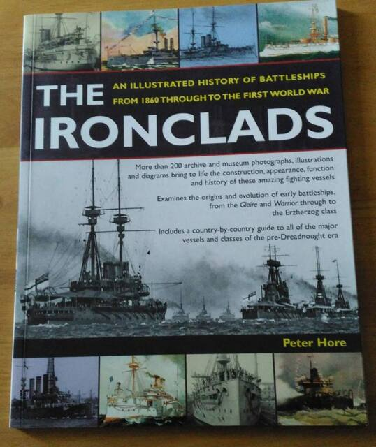 The Ironclads: An Illustrated History of Battle: Peter Hore - Dreadnoughts etc