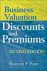 Business Valuation Discounts and Premiums by Shannon P. Pratt (Hardback, 2009)