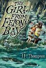 The Girl from Felony Bay by J E Thompson (Hardback, 2013)