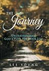 The Journey: Understanding God's Plan for Your Life by Mr Lee Young (Hardback, 2013)