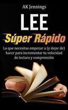 Lee S?per R?pido : Lo Que Necesitas Hacer para Incrementar Tu Velocidad de Le...