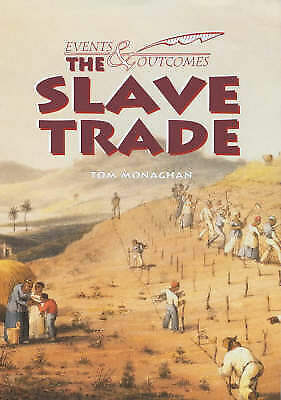 Monaghan, Tom, The Slave Trade (Events & Outcomes), Very Good Book