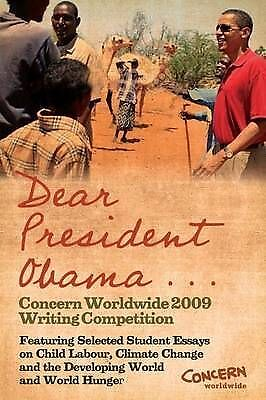 Dear President Obama ...: The Concern Worldwide 2009 Writing Competition - Featu