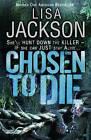 Chosen to Die: Montana series, book 2 by Lisa Jackson (Paperback, 2011)