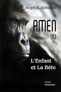 AMEN-ou-L-039-Enfant-et-La-Bete-par-Angel-R-Almagro