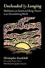 Unclouded by Longing: Meditations on Autism and Being Present in an Overwhelming World by Christopher Goodchild (Paperback, 2017)
