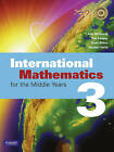 International Mathematics 3 For Middle Years Coursebook by Pearson Education Australia (Mixed media product, 2008)