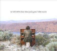 Elder Mason We Will Still Be Here When Youre Gone CD