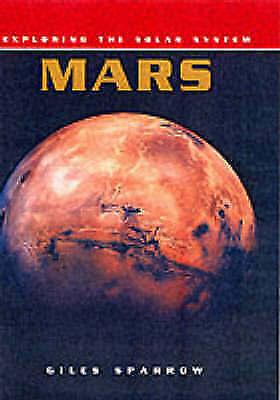 Exploring the Solar System: Mars (Exploring the Solar System) by Sparrow, Giles