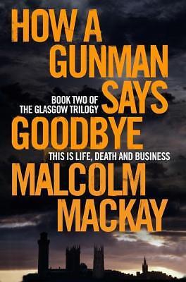 Das Beste Mackay Malcolm-how A Gunman Says Goodbye Book Neu Harmonische Farben Bücher