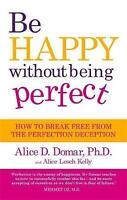 Be Happy without Being Perfect: How to Break Free from the Perfection-ExLibrary