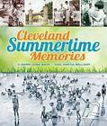 Cleveland Summertime Memories: A Warm Look Back by Gail Ghetia Bellamy (Paperback / softback, 2013)