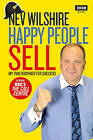 Happy People Sell: My Philosophies for Success by Nev Wilshire (Hardback, 2013)