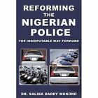 Reforming The Nigerian Police The Indisputable Way Forward 1449094694 2010
