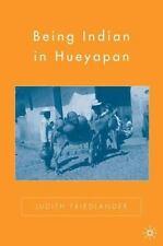 Being Indian in Hueyapan by Judith Friedlander (2007, Paperback, Revised)