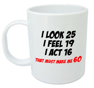 Makes Me 60 Mug Funny 60th Birthday Gifts Presents For Men Women