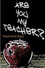Are You My Teacher? 9781414012155 by Phielis Smith Bailey Hardback