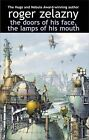 The Doors of His Face, the Lamps of His Mouth and Other Stories by Roger Zelazny (Paperback, 2001)