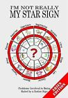 I'm Not Really My Star Sign: Aries Edition by Jake Adie (Paperback, 2010)