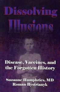 Dissolving-Illusions-Disease-Vaccines-and-the-Forgotten-History-Paperbac