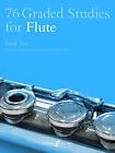 76 Graded Studies for Flute: Bk. 2 by Paul Harris, Sally Adams (Paperback, 1993)