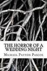 The Horror of a Wedding Night by Michael Payton Pascoe (Paperback / softback, 2015)