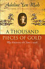 A Thousand Pieces of Gold: A Memoir of China's Past Through its Proverbs by Adeline Yen Mah (Paperback, 2003)