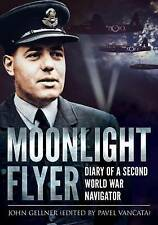 Moonlight Flyer: Diary of a Second World War Navigator by John Gellner...