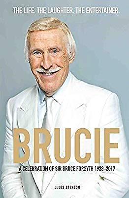Brucie - A Celebration of of Sir Bruce Forsyth 1928 - 2017, Jules Stenson, Used;