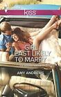 Girl Least Likely to Marry by Amy Andrews (Hardback, 2013)