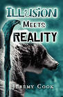 Illusion Meets Reality by Jeremy Cook (Paperback / softback, 2008)