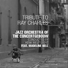 Tribute to Ray Charles by Jazz Orchestra of the Concertgebouw/Madeline Bell (CD, Feb-2012, Challenge Records)