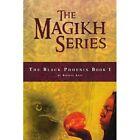 The Magikh Series: The Black Phoenix Book 1 by Khalif Aziz (Paperback / softback, 2012)