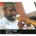 David S. Ware - Organica (Solo Saxophones, Vol. 2/Live Recording, 2011)