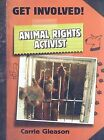Animal Rights Activist by Carrie Gleason (Hardback, 2009)
