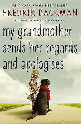My Grandmother Sends Her Regards and Apologises, Good Condition Book, Backman, F