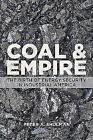 Coal and Empire von Peter A. Shulman (2015, Gebundene Ausgabe)