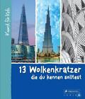 13 Wolkenkratzer, die du kennen solltest von Brad Finger (2016, Gebundene Ausgabe)