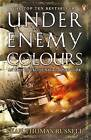 Under Enemy Colours by Sean Thomas Russell (Paperback, 2009)