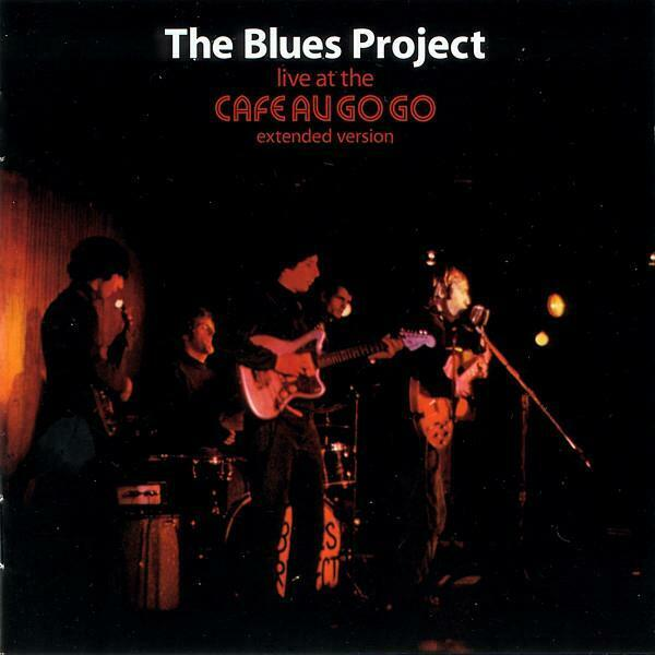 BLUES PROJECT Live At Cafe Au Go Go 2004 cd of 1966 lp + SIX bonus NEW UNPLAYED