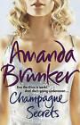 Champagne Secrets by Amanda Brunker (Paperback, 2011)