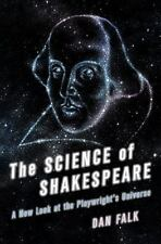 The Science of Shakespeare: A New Look at the Playwright's Universe by Falk, Da