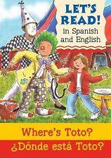 Where's Toto?Donde esta Toto?: SpanishEnglish Edition (Let's Read!) (Spanish Edi