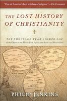 The Lost History Of Christianity: The Thousand-year Golden Age Of The Church In on sale