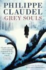 Grey Souls by Philippe Claudel (Paperback, 2015)
