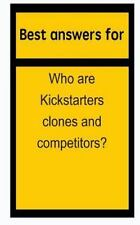 Best Answers for Who Are Kickstarters Clones and Competitors? by Barbara...