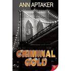 Criminal Gold by Ann Aptaker (Paperback, 2014)