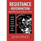 Resistance and Reformation in Nineteenth-Century African-American Literature: Brown, Wilson, Jacobs, Delany, Douglass, and Harper by University Press of Mississippi (Paperback, 2012)