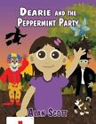 Dearie and the Peppermint Party by Alan Scott (Paperback / softback, 2013)